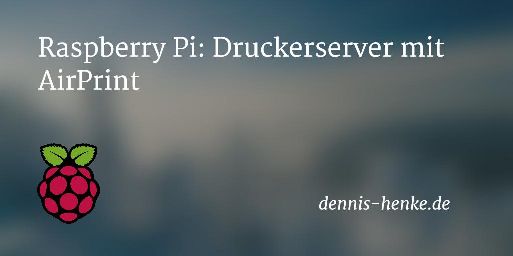 Raspberry Pi: Druckerserver mit AirPrint