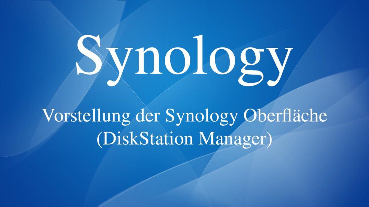 Synology DiskStation: Vorstellung der Synology Oberfläche (DiskStation Manager)